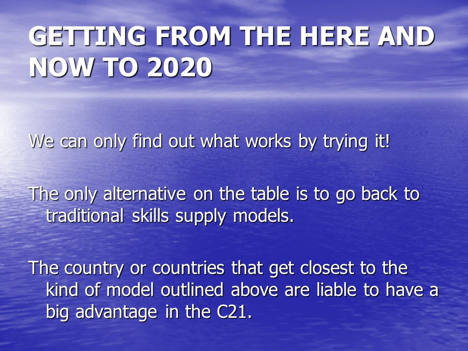 GETTING FROM THE HERE AND NOW TO 2020