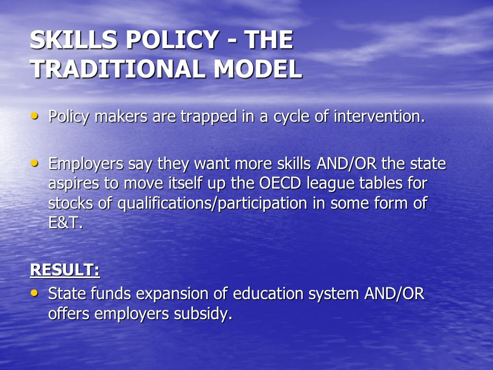 SKILLS POLICY - THE TRADITIONAL MODEL