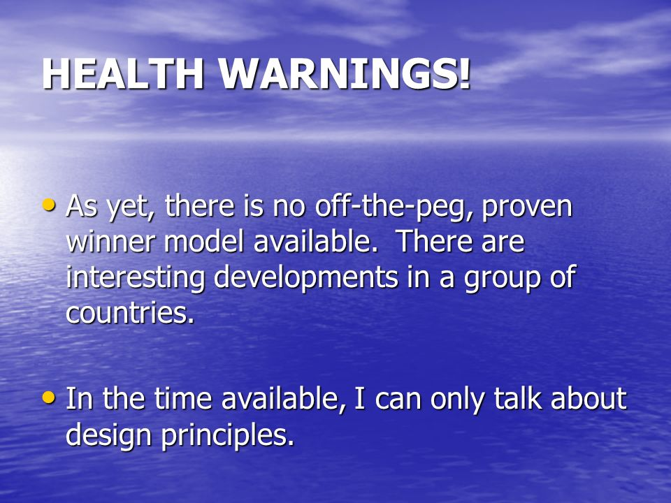 HEALTH WARNINGS! As yet, there is no off-the-peg, proven winner model available. There are interesting developments in a group of countries.