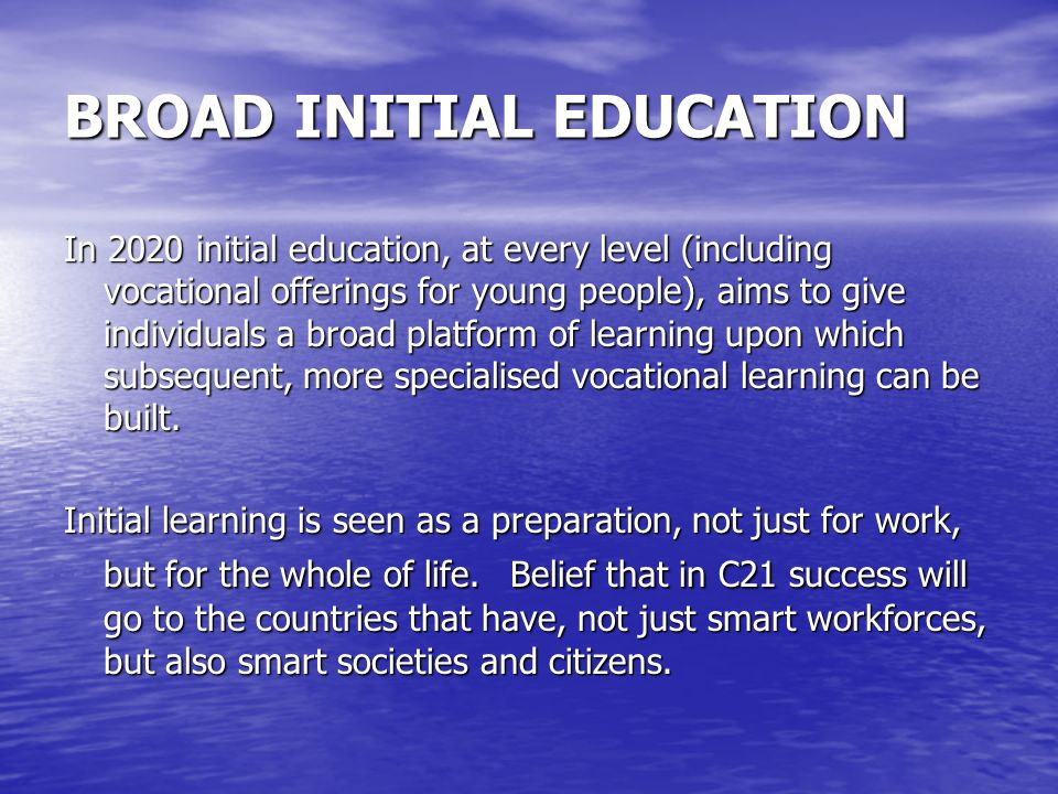 BROAD INITIAL EDUCATION