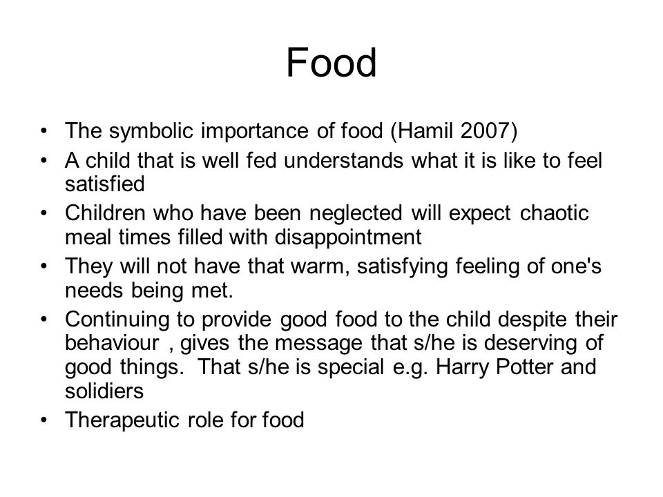 Food The symbolic importance of food (Hamil 2007)
