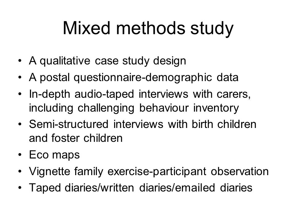 Mixed methods study A qualitative case study design