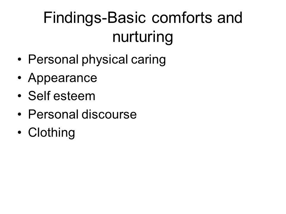 Findings-Basic comforts and nurturing