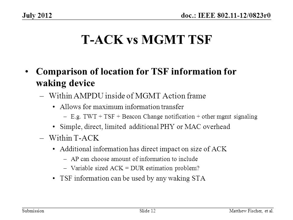 July 2012 T-ACK vs MGMT TSF. Comparison of location for TSF information for waking device. Within AMPDU inside of MGMT Action frame.