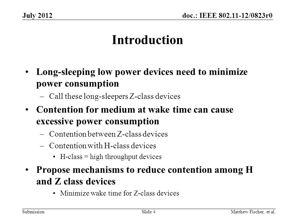 July 2012 Introduction. Long-sleeping low power devices need to minimize power consumption. Call these long-sleepers Z-class devices.