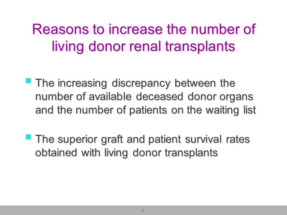 Reasons to increase the number of living donor renal transplants