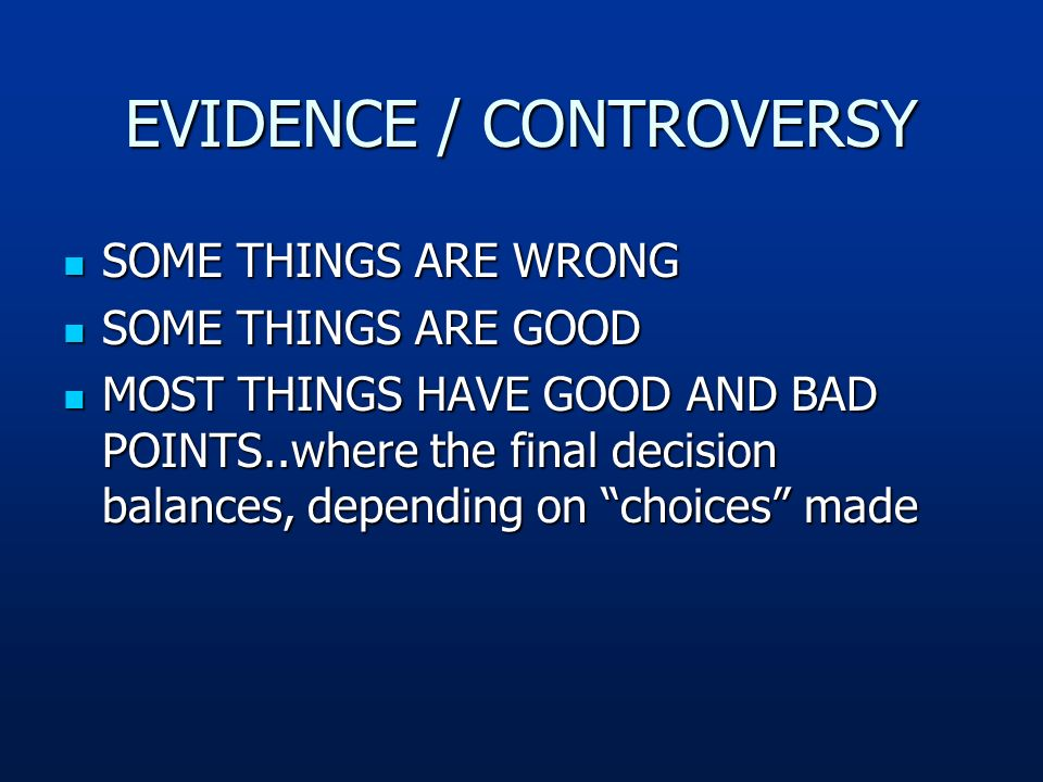 EVIDENCE / CONTROVERSY