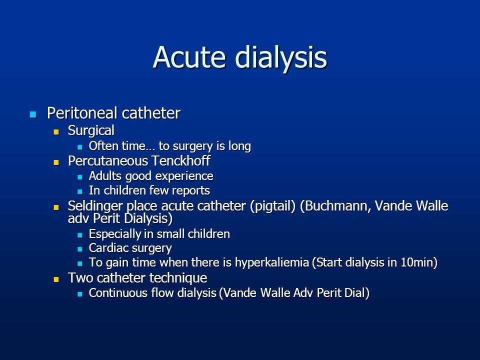 Acute dialysis Peritoneal catheter Surgical Percutaneous Tenckhoff