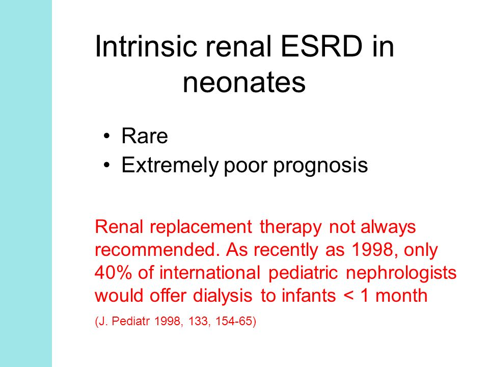 Intrinsic renal ESRD in neonates