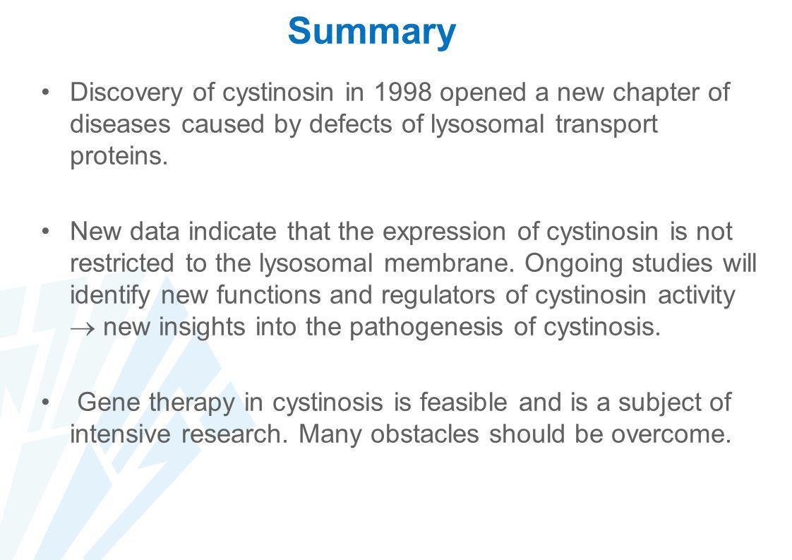 Summary Discovery of cystinosin in 1998 opened a new chapter of diseases caused by defects of lysosomal transport proteins.