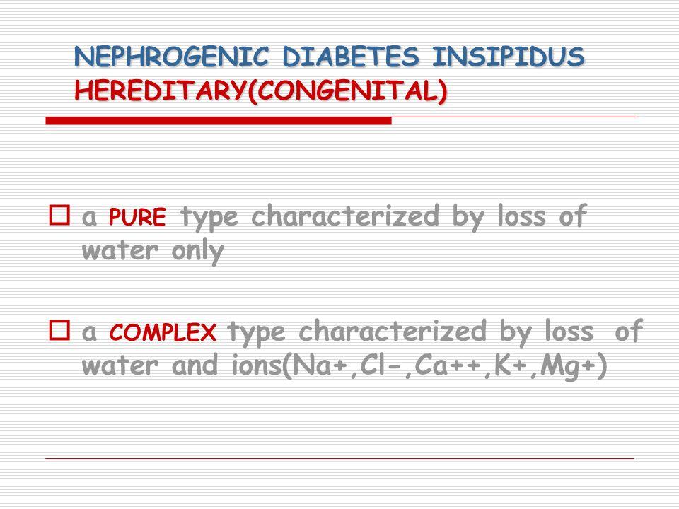 NEPHROGENIC DIABETES INSIPIDUS HEREDITARY(CONGENITAL)