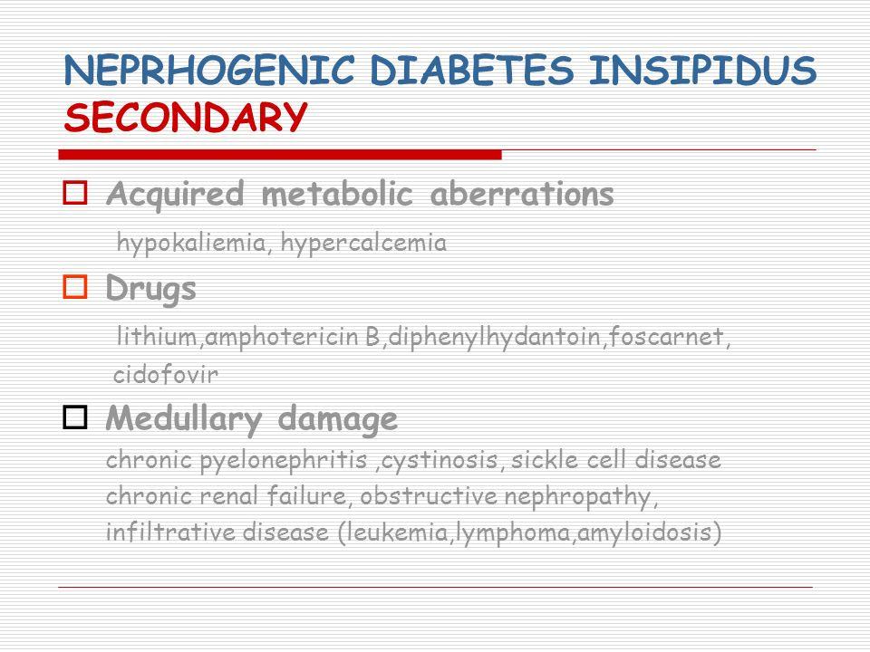 NEPRHOGENIC DIABETES INSIPIDUS SECONDARY