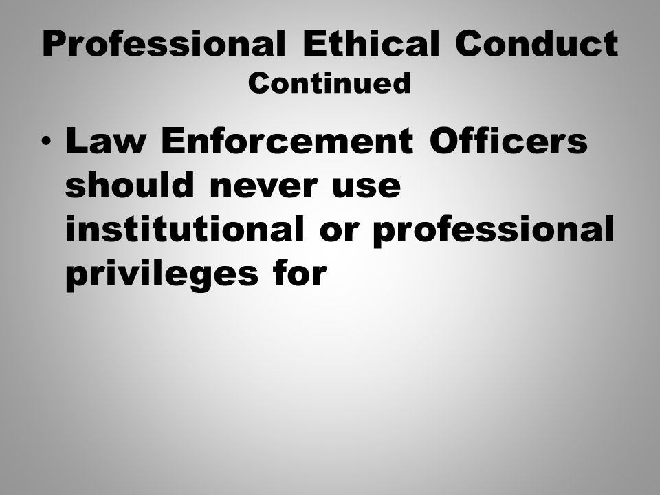 how police officers learn professional ethics When tensions rise, police officers who learn and live their ethics will continue to set the pace for better relationships with media and community.