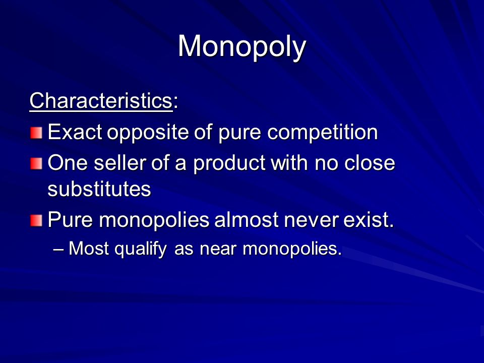 the monopoly of characteristics economics essay Main characteristics of oligopoly oligopoly is an important market type in which there are few firms that accounts for producing and selling a product in simple words, it can be best described as a market situation which explains competition between the two.