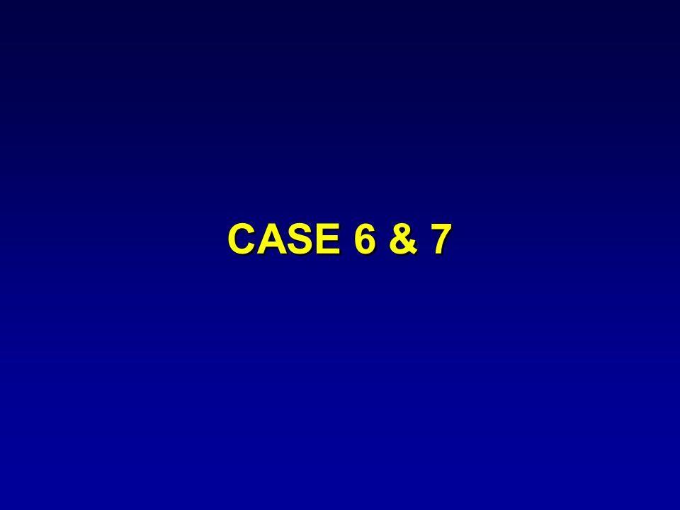 CASE 6 & 7