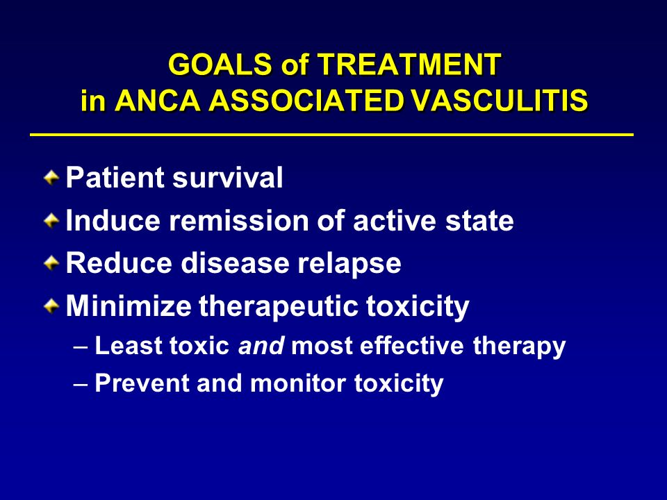 GOALS of TREATMENT in ANCA ASSOCIATED VASCULITIS