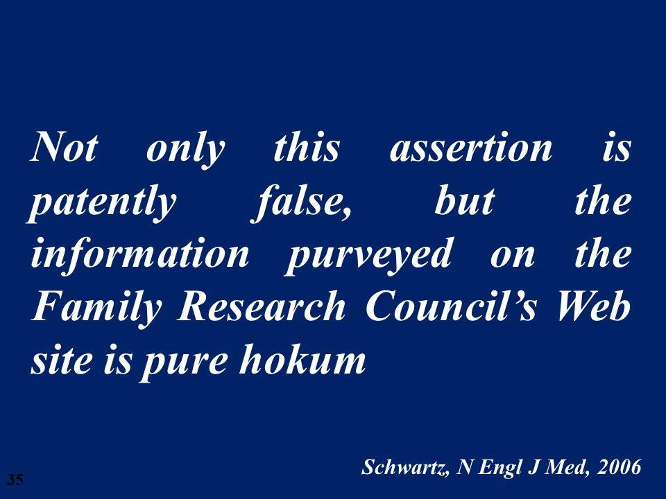 28/03/2017 Not only this assertion is patently false, but the information purveyed on the Family Research Council's Web site is pure hokum.