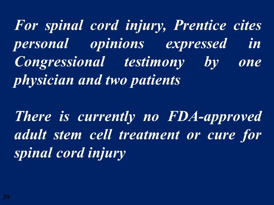 28/03/2017 For spinal cord injury, Prentice cites personal opinions expressed in Congressional testimony by one physician and two patients.