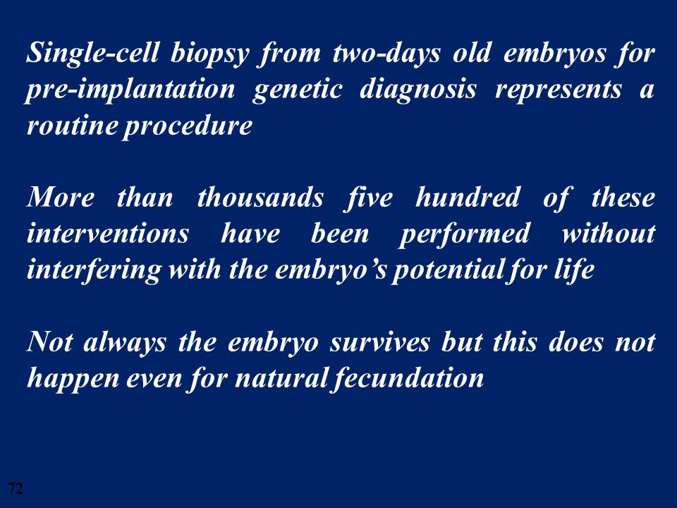 28/03/2017 Single-cell biopsy from two-days old embryos for pre-implantation genetic diagnosis represents a routine procedure.