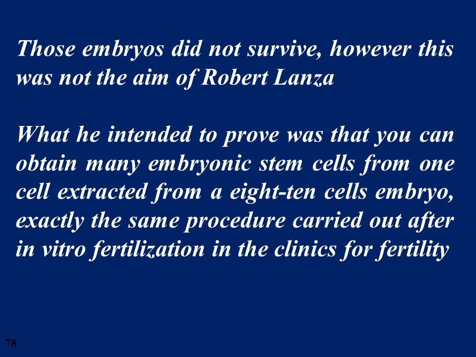 28/03/2017 Those embryos did not survive, however this was not the aim of Robert Lanza.