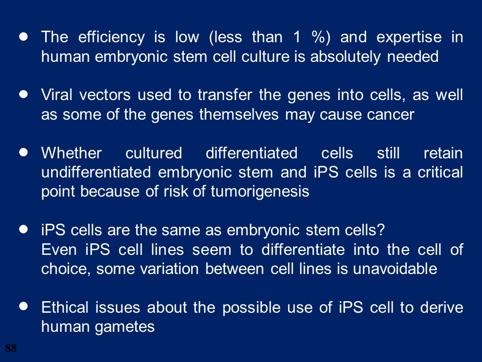 iPS cells are the same as embryonic stem cells