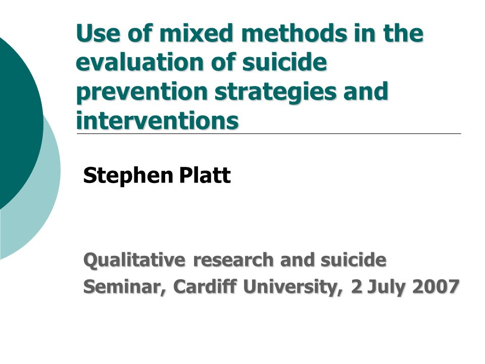 Use of mixed methods in the evaluation of suicide prevention strategies and interventions