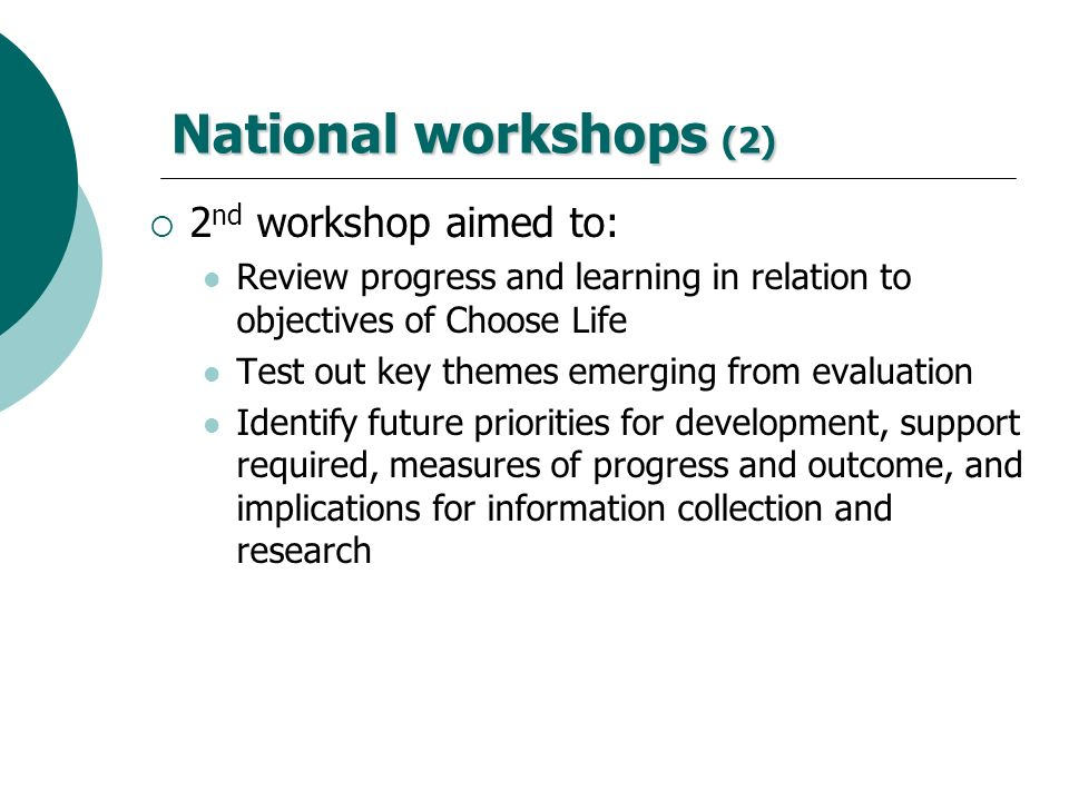 National workshops (2) 2nd workshop aimed to: