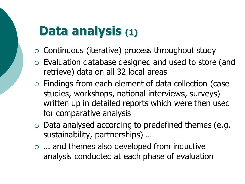 Data analysis (1) Continuous (iterative) process throughout study