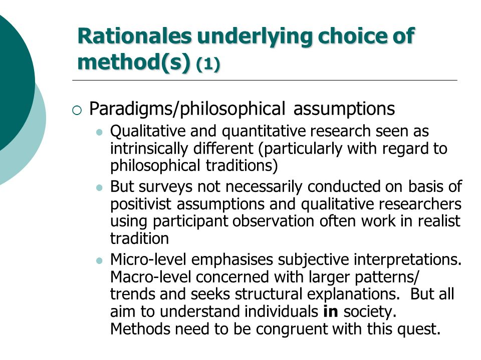Rationales underlying choice of method(s) (1)