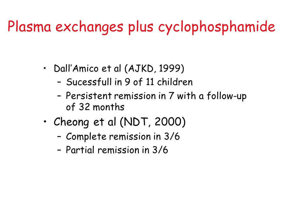 Plasma exchanges plus cyclophosphamide