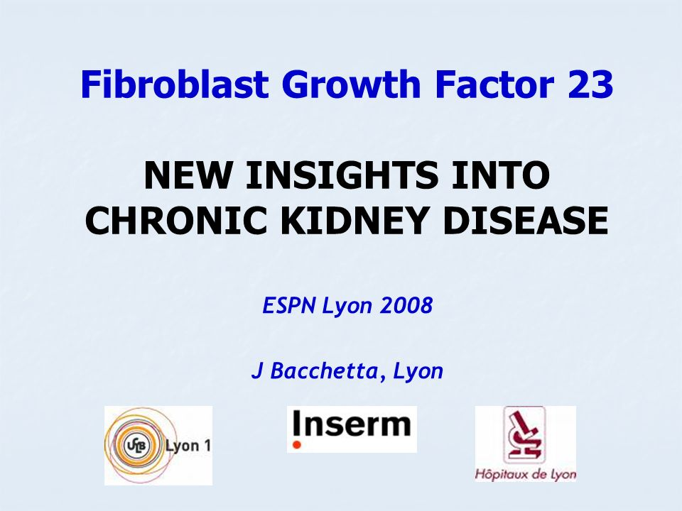 Fibroblast Growth Factor 23 NEW INSIGHTS INTO CHRONIC KIDNEY DISEASE