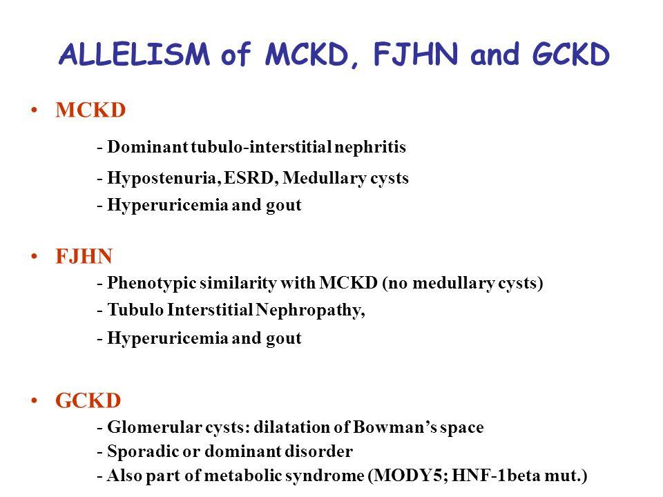 ALLELISM of MCKD, FJHN and GCKD
