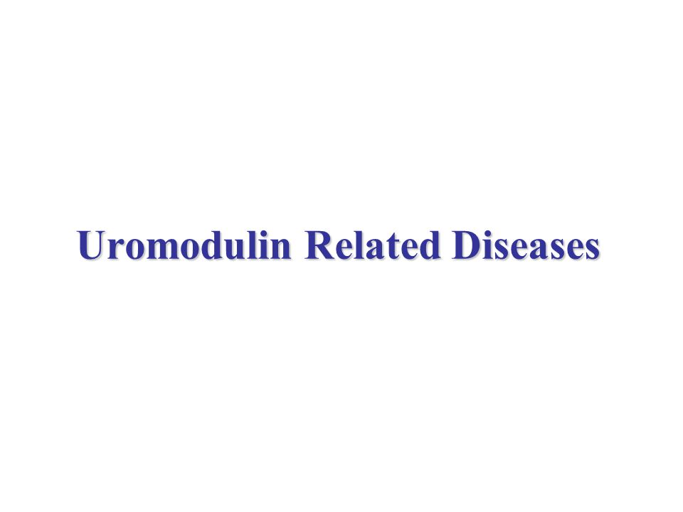 Uromodulin Related Diseases