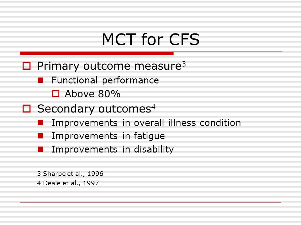 MCT for CFS Primary outcome measure3 Secondary outcomes4 Above 80%