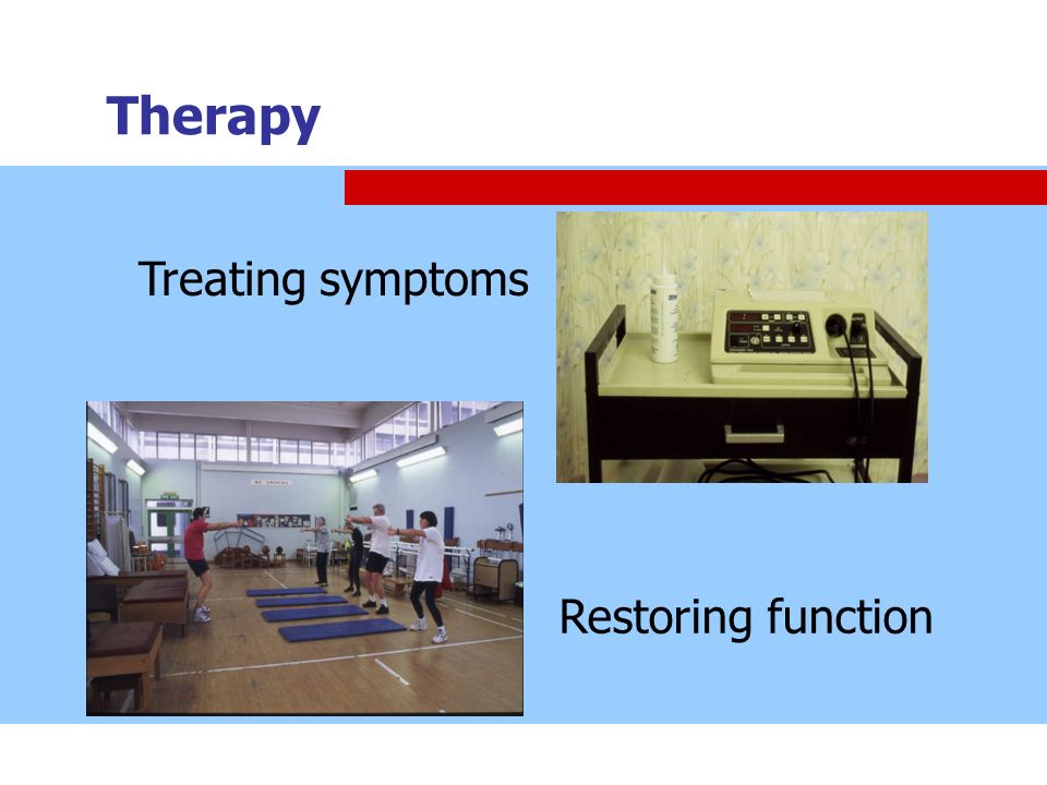 Therapy Treating symptoms Restoring function