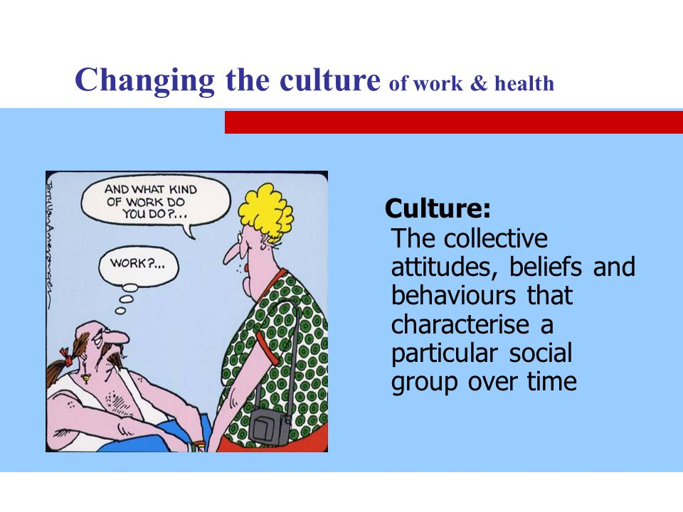 Changing the culture of work & health
