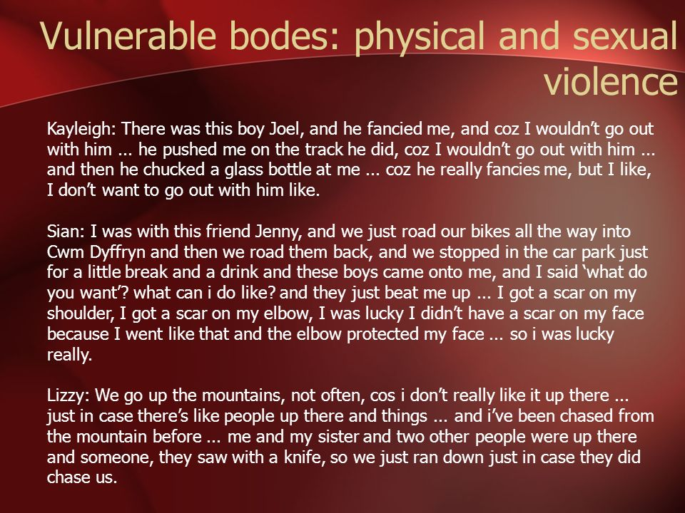 Vulnerable bodes: physical and sexual violence