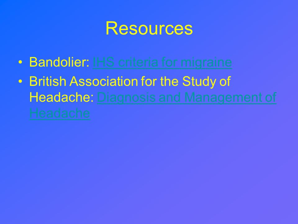 Resources Bandolier: IHS criteria for migraine