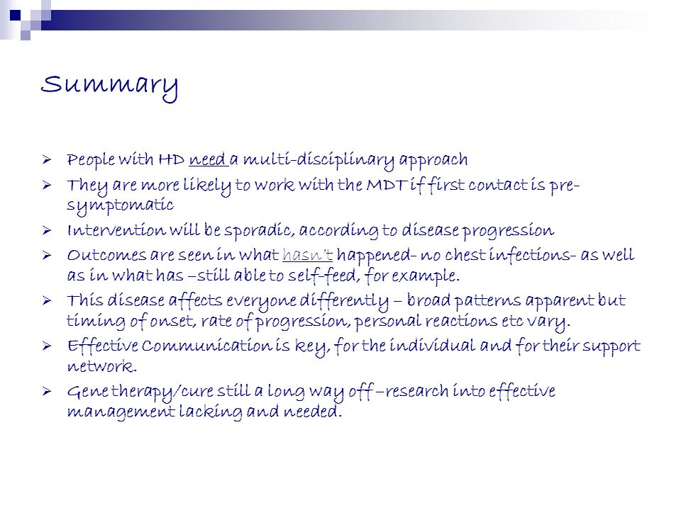Summary People with HD need a multi-disciplinary approach