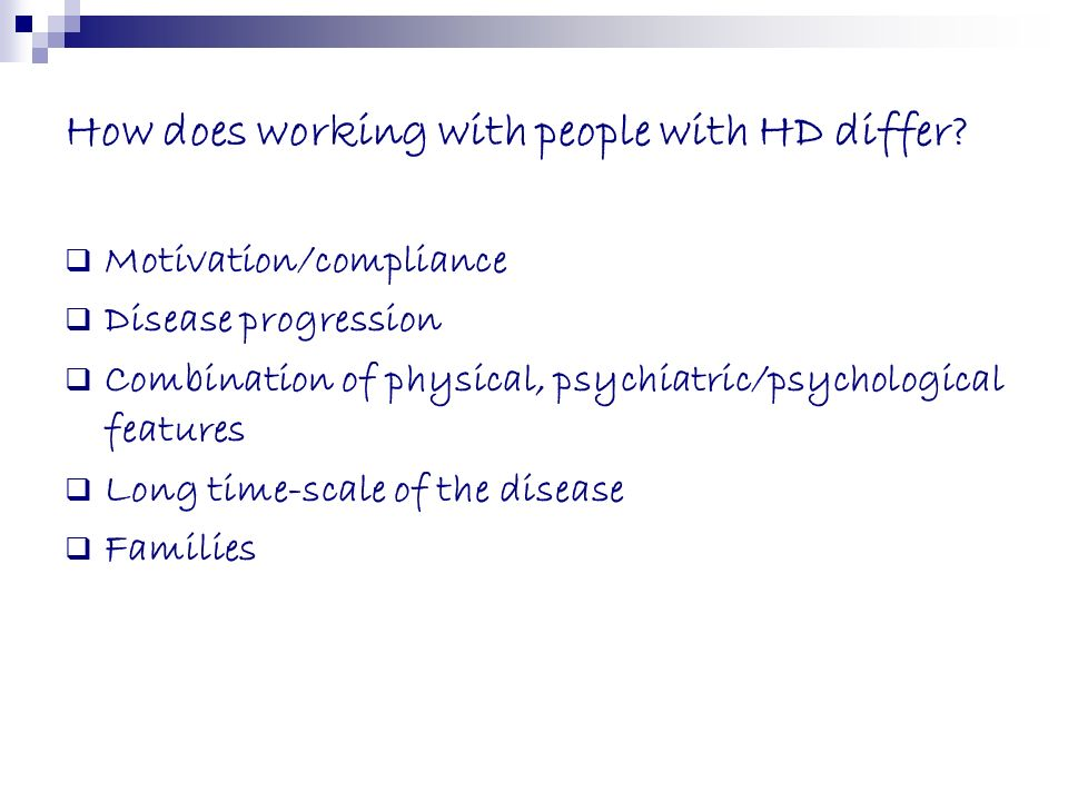 How does working with people with HD differ
