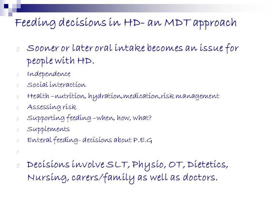 Feeding decisions in HD- an MDT approach