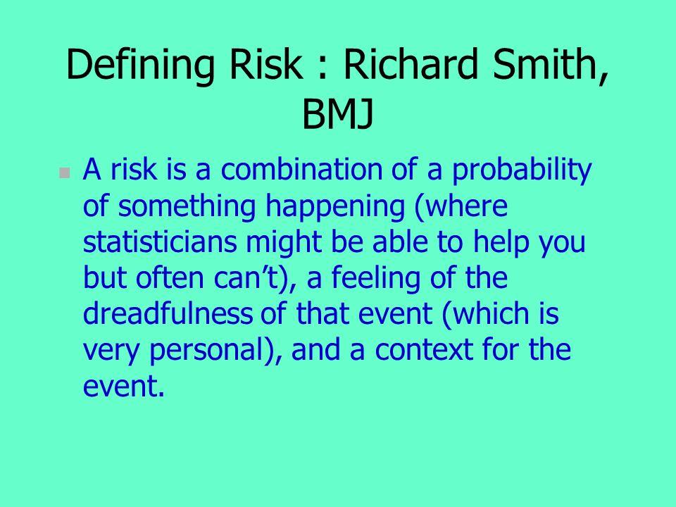 Defining Risk : Richard Smith, BMJ