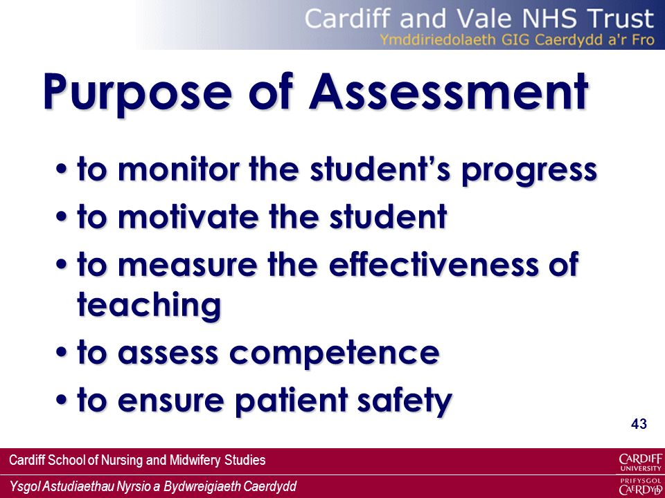 Purpose of Assessment to monitor the student's progress