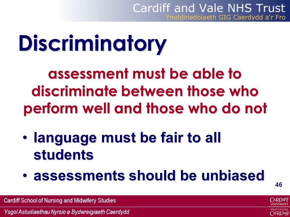 Discriminatory assessment must be able to discriminate between those who perform well and those who do not.