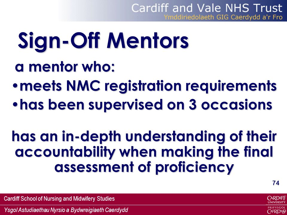 Sign-Off Mentors a mentor who: meets NMC registration requirements