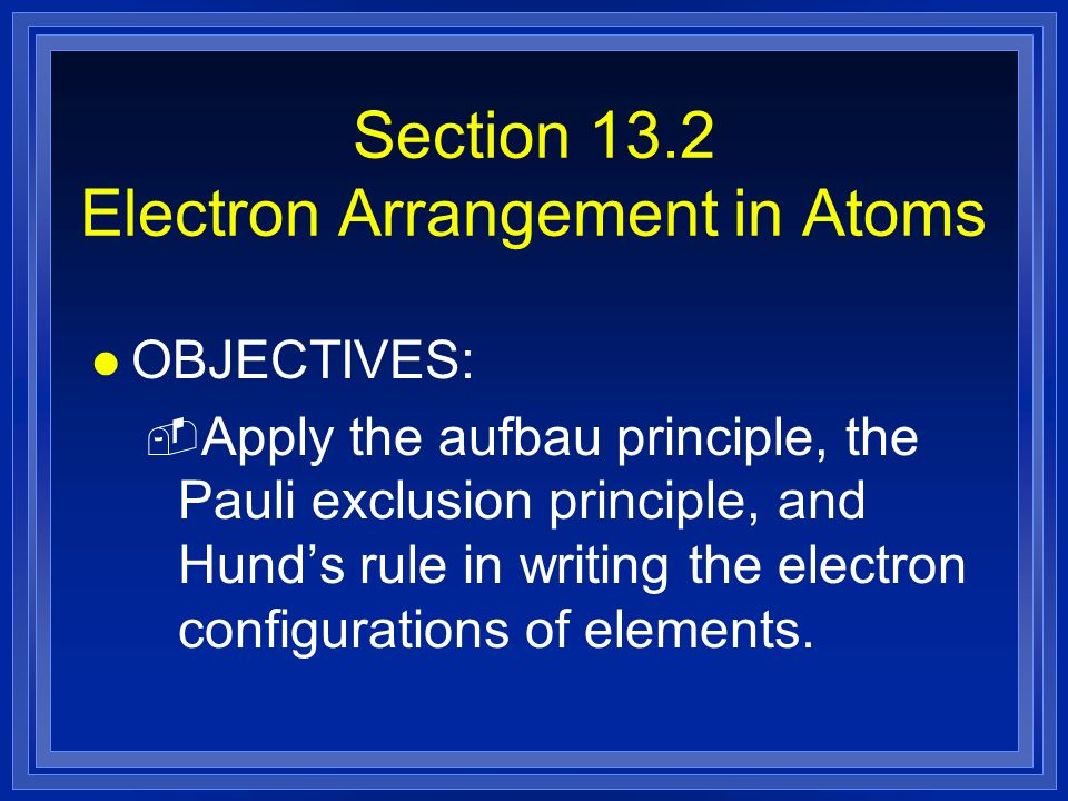 Section 13.2 Electron Arrangement in Atoms