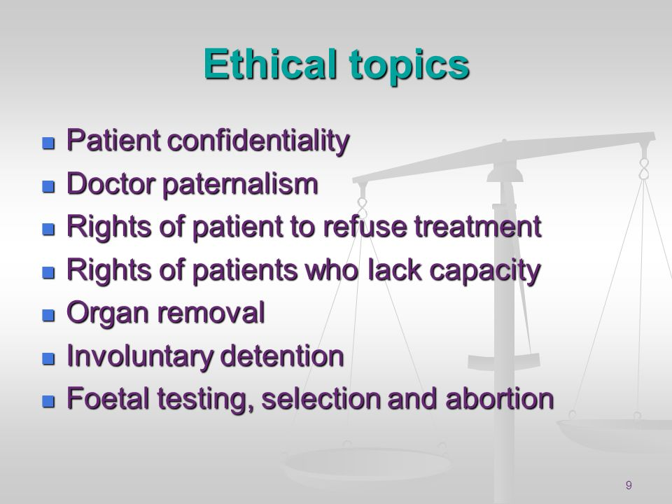Ethical topics Patient confidentiality Doctor paternalism