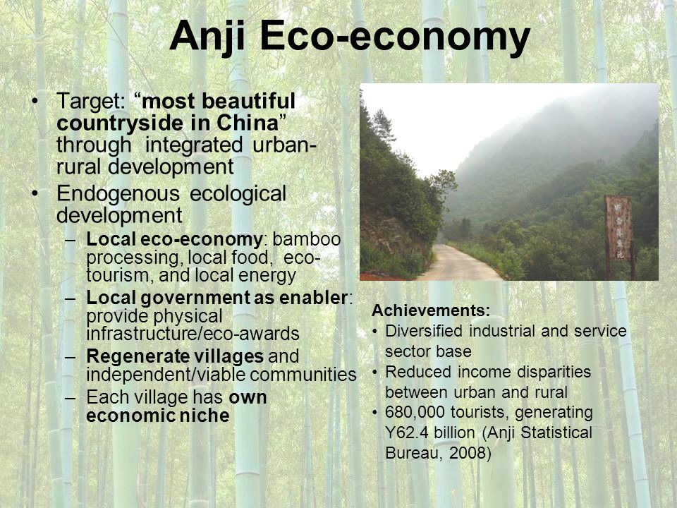 Anji Eco-economy Target: most beautiful countryside in China through integrated urban-rural development.