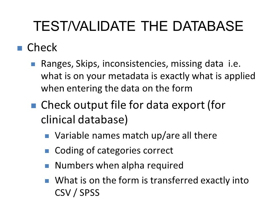 TEST/VALIDATE THE DATABASE