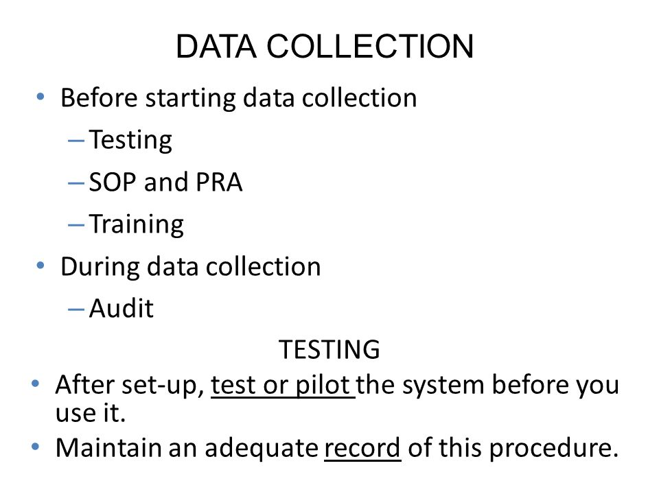DATA COLLECTION Before starting data collection Testing SOP and PRA